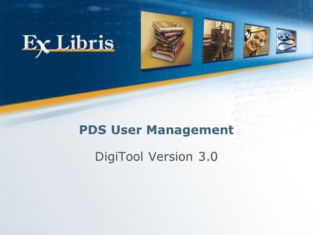 PDS User Management DigiTool Version 3.0. User Management 2 PDS Overview PDS Setup Single Sign On Agenda.