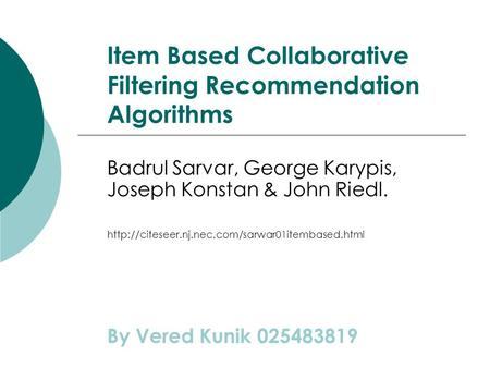 Item Based Collaborative Filtering Recommendation Algorithms