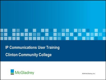 IP Communications User Training Clinton Community College.