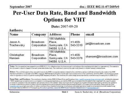 Doc.: IEEE 802.11-07/2605r0 SubmissionSlide 1 September 2007 Jason A. Trachewsky, et. al. (Broadcom Corporation)Slide 1 Per-User Data Rate, Band and Bandwidth.