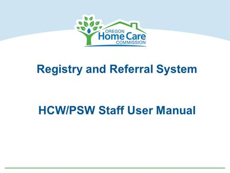 Registry and Referral System HCW/PSW Staff User Manual