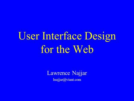 User Interface Design for the Web Lawrence Najjar