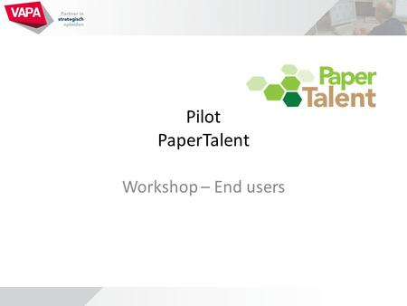 Pilot PaperTalent Workshop – End users. Content Training o Introduction PaperTalent o Dashboard o My Dashboard o My account o My learning Status o Organization.
