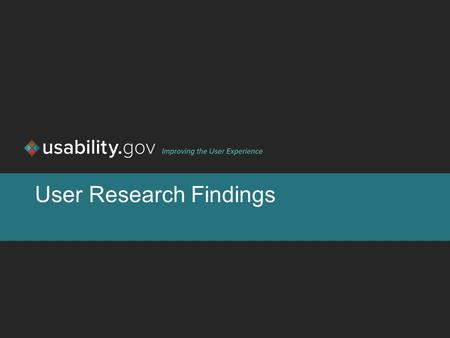 User Research Findings. 1 Overview Background Study goals Methodology Participants Findings Recommendations.
