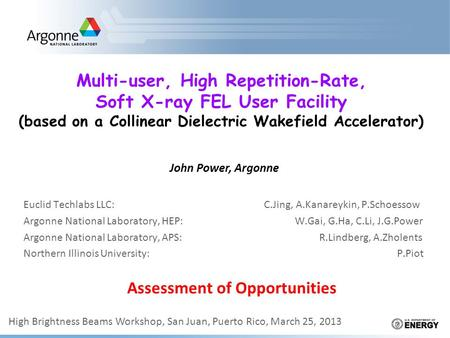Multi-user, High Repetition-Rate, Soft X-ray FEL User Facility (based on a Collinear Dielectric Wakefield Accelerator) Euclid Techlabs LLC: C.Jing, A.Kanareykin,