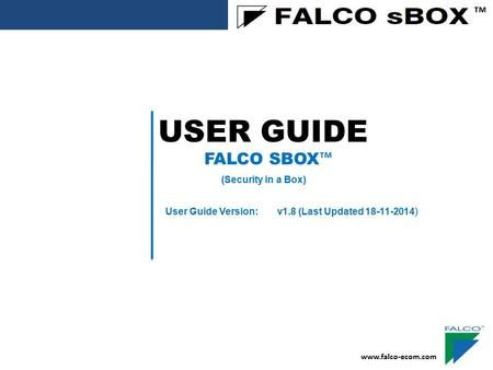 USER GUIDE ™ FALCO SBOX™ (Security in a Box)