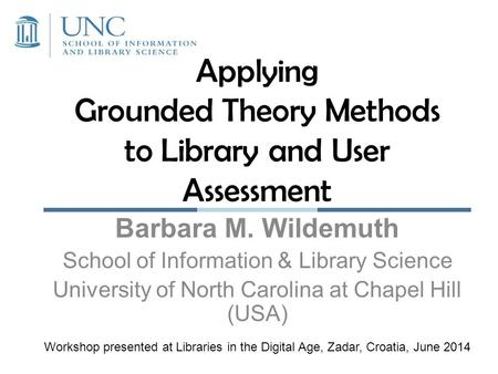 Applying Grounded Theory Methods to Library and User Assessment