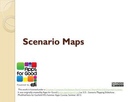 Scenario Maps This work is licensed under a Creative Commons Attribution-NonCommercial-ShareAlike 3.0 Unported License.Creative Commons Attribution-NonCommercial-ShareAlike.