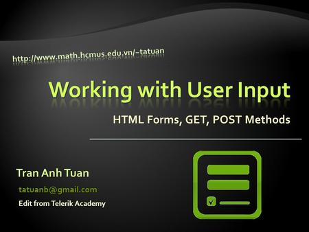HTML Forms, GET, POST Methods Tran Anh Tuan Edit from Telerik Academy