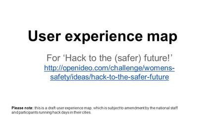 For 'Hack to the (safer) future!'  safety/ideas/hack-to-the-safer-future  safety/ideas/hack-to-the-safer-future.