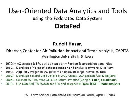Rudolf Husar, Director, Center for Air Pollution Impact and Trend Analysis, CAPITA Washington University in St. Louis User-Oriented Data Analytics and.
