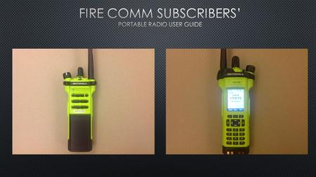 " APX 7000XE Portable radio  800MHZ(new), 700MHZ(new), VHF(current) (""tri-band"")  Ruggedized, firefighter friendly version  Submersible/water resistant."