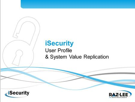 ISecurity User Profile & System Value Replication.