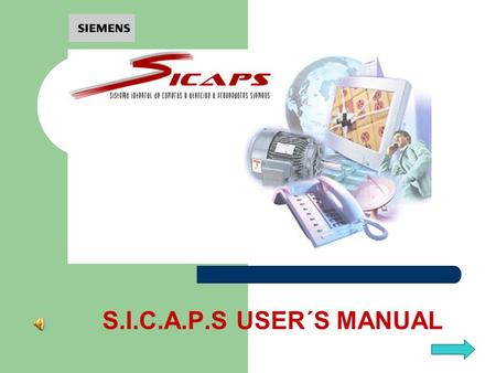 S.I.C.A.P.S USER´S MANUAL. GET INVOLVED ¡ Dear Supplier : Siemens is passing trough several structural changes, always focused on our most valuable business.