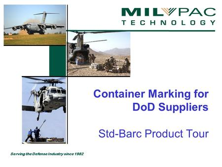 Serving the Defense Industry since 1982 Container Marking for DoD Suppliers Std-Barc Product Tour.