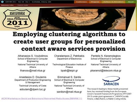 Employing clustering algorithms to create user groups for personalized context aware services provision ACM Workshop on Social and Behavioural Networked.