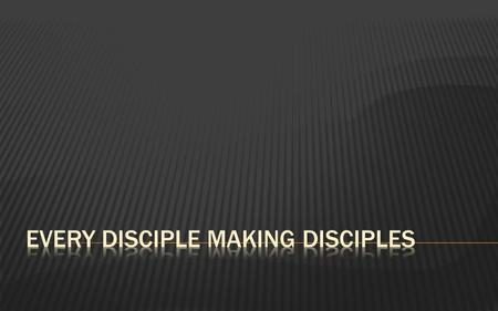 Every Disciple Making Disciples
