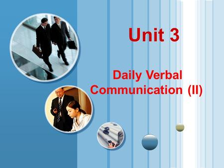 Unit 3 Daily Verbal Communication (II). 2 Objectives  Learn the social functions of compliments and compliments and compliment responses  Learn the.