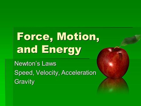Force, Motion, and Energy