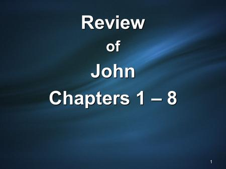 ReviewofJohn Chapters 1 – 8 1. 2 Three Questions Four Answers Ad hominem John 8:19-27.