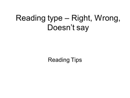 Reading type – Right, Wrong, Doesn't say