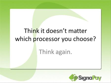 Think it doesn't matter which processor you choose? Think again.