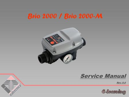 Brio 2000 / Brio 2000-M Service Manual Rev. 0.0. SAFETY INFORMATION The operations described in the present document must be performed only by technicians.