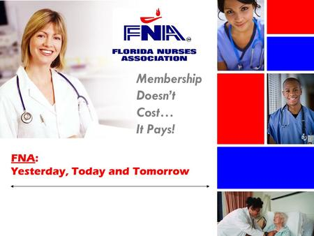 FNA: Yesterday, Today and Tomorrow Membership Doesn't Cost… It Pays!