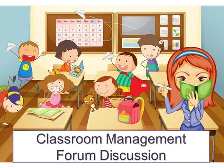 Classroom Management Forum Discussion. Presenters ALTs –Ashley Williams –Lacey Love –Ryan Love JTE –Nakayama Midori.