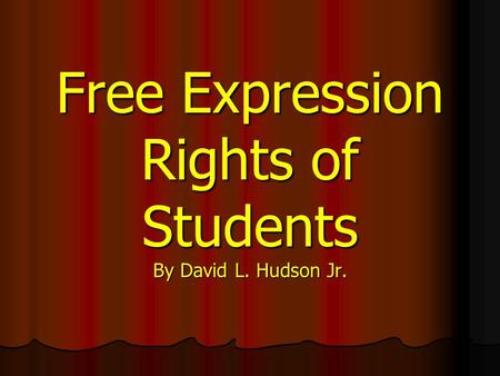 Free Expression Rights of Students By David L. Hudson Jr.