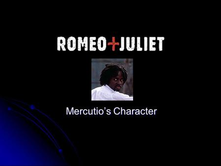 Mercutio's Character.