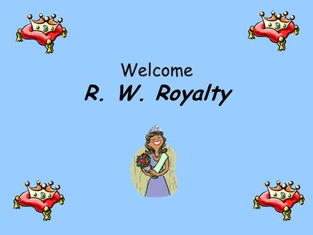 Welcome R. W. Royalty SWPBS School Wide Positive Behavior Support.