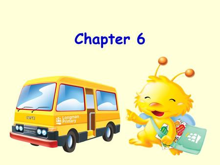 Chapter 6. What are the language structures in this chapter ? Let's read them once again….