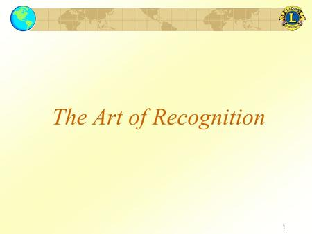 1 The Art of Recognition. 2 Recognition 3 Objectives of the Seminar Concept of Recognition Benefits How to recognize others.