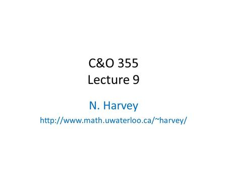 C&O 355 Lecture 9 N. Harvey  TexPoint fonts used in EMF. Read the TexPoint manual before you delete this box.: AA.
