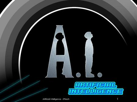 1 Artificial Intelligence - 2ºBach. 2 Technical Especifications Director: Steven Spielberg Producer: Steven Spielberg, Stanley Kubrick, Jan Halan, Kathleen.