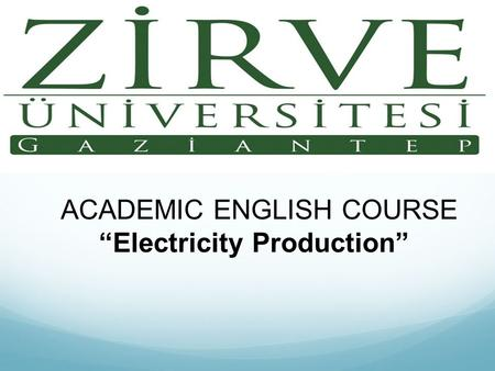 "ACADEMIC ENGLISH COURSE ""Electricity Production""."