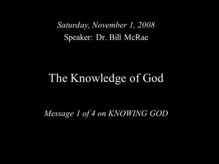 The Knowledge of God Message 1 of 4 on KNOWING GOD