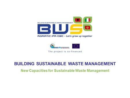 BUILDING SUSTAINABLE WASTE MANAGEMENT New Capacities for Sustainable Waste Management.