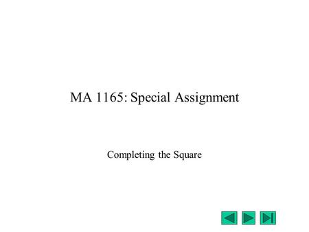 MA 1165: Special Assignment Completing the Square.