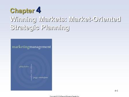 Chapter 4 Winning Markets: Market-Oriented Strategic Planning