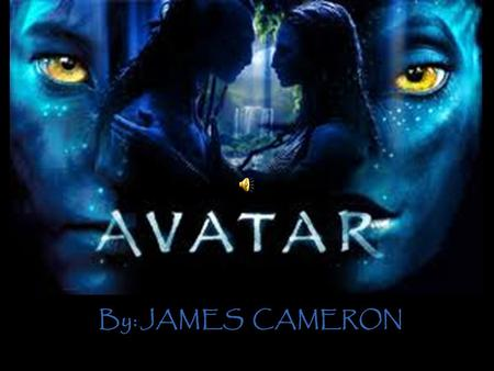 By: JAMES CAMERON.