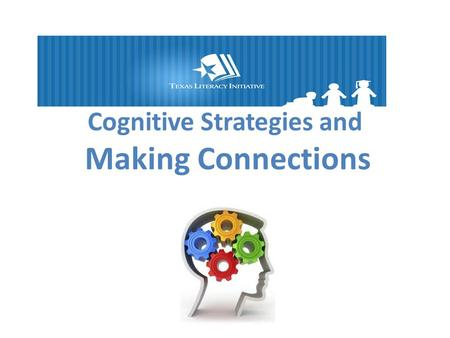 Cognitive Strategies and Making Connections