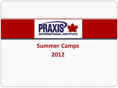 Summer Camps 2012. Experience Canadian culture in a beautiful country setting where you can watch the sun rise and set from a 2500 square foot deck overlooking.