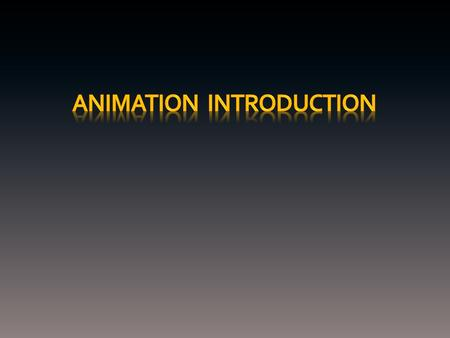 Animation has applications in: Medicine Entertainment Fine Art Education Gaming industry advertising portable devices Data Visualization Technical training.