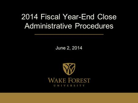 2014 Fiscal Year-End Close Administrative Procedures June 2, 2014.