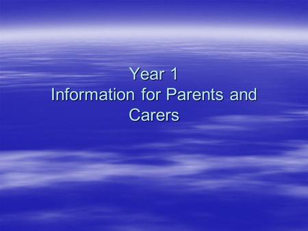Year 1 Information for Parents and Carers. Teamwork  The children meet the following teaching staff during the course of the week; Mrs Howard, Mrs Porter,