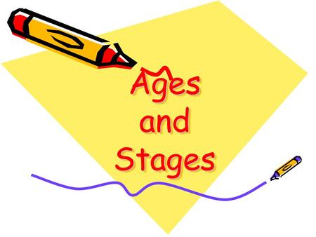 Ages and Stages. INFANTS Under 24 months: one teacher to 4 children, no group larger than 8.
