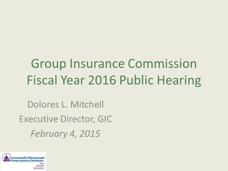 Group Insurance Commission Fiscal Year 2016 Public Hearing