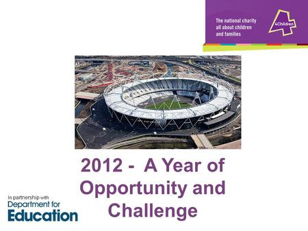 2012 - A Year of Opportunity and Challenge In partnership with.